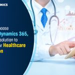 Top 5 Reasons to Use Microsoft Dynamics for Healthcare