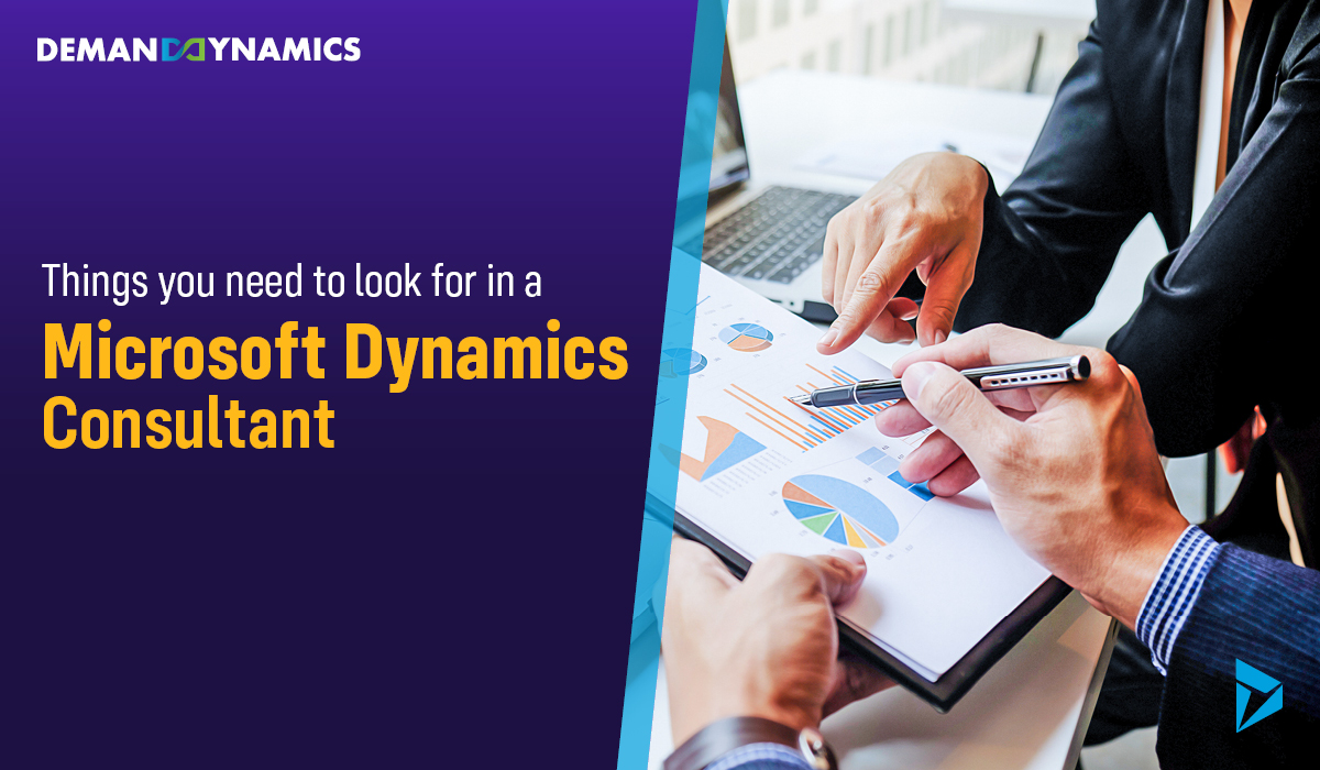 6 Things You Need to Look for in a Microsoft Dynamics Consultant