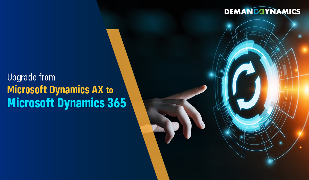 Why do you need to upgrade from Microsoft Dynamics AX to Dynamics 365?