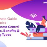 The Ultimate Guide to Dynamics 365 Business Central – Features, Benefits & Licensing Types