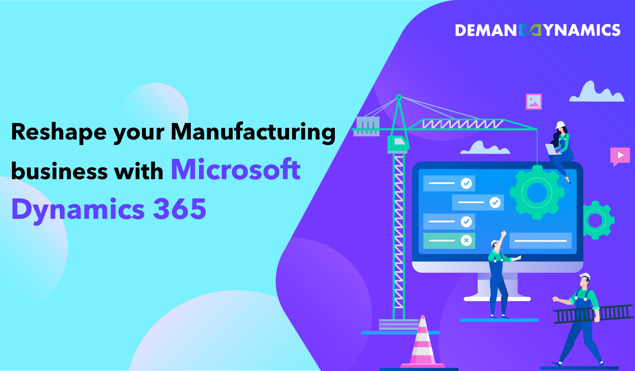 How to transform your Manufacturing Business with Microsoft Dynamics 365?