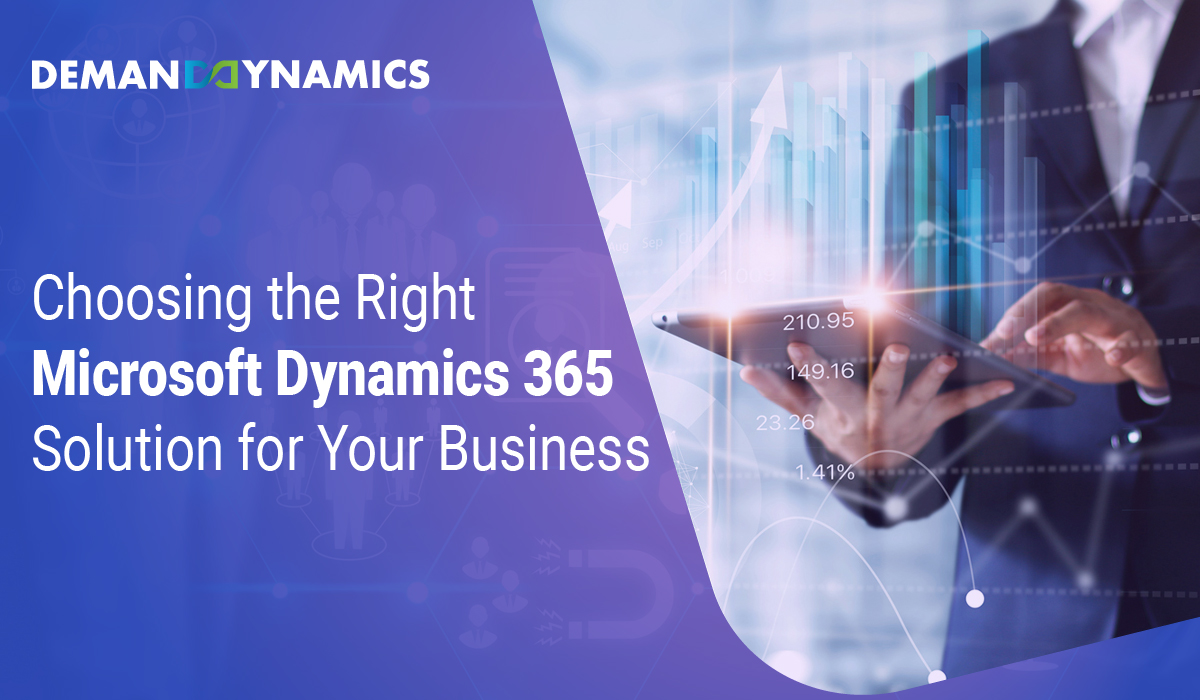 How to choose the right Microsoft Dynamics 365 Solution that suits your business?