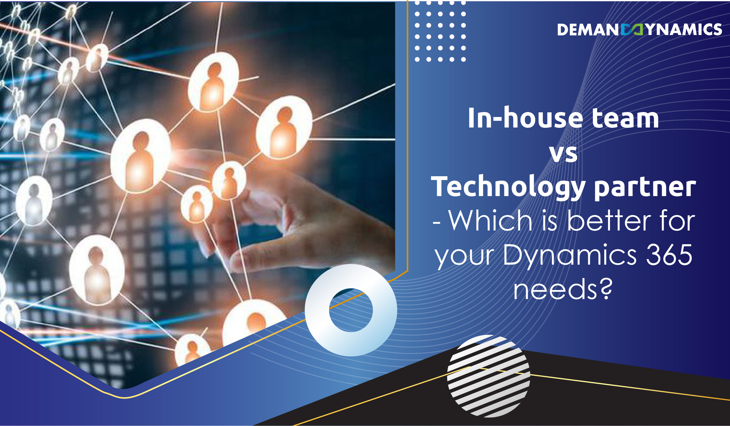 In-house team vs. Technology partner – Which is better for your Dynamics 365 needs?