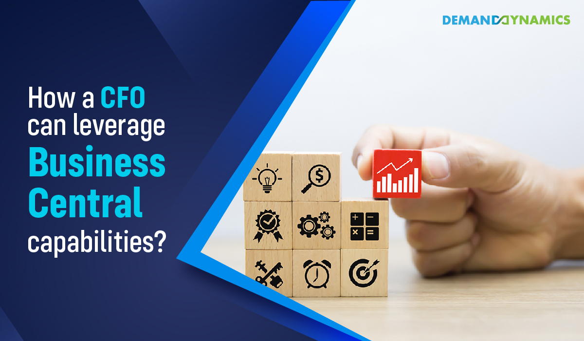 How a CFO can leverage Business Central capabilities?