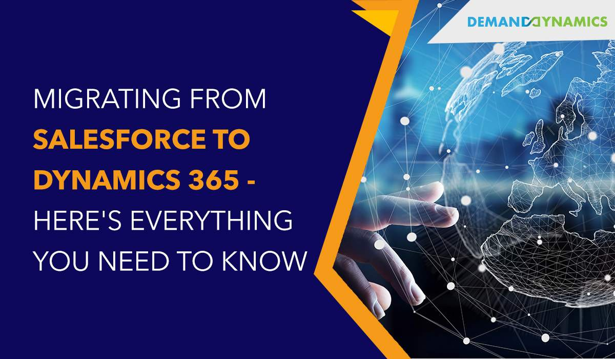 Migrating from Salesforce to Dynamics 365 – Here's everything you need to know