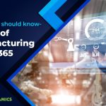 8 Trends Every COO should know – Future of Manufacturing with Dynamics 365