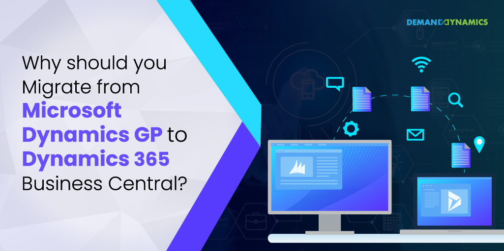 Why Should You Migrate From Microsoft Dynamics GP To Dynamics 365 Business Central?