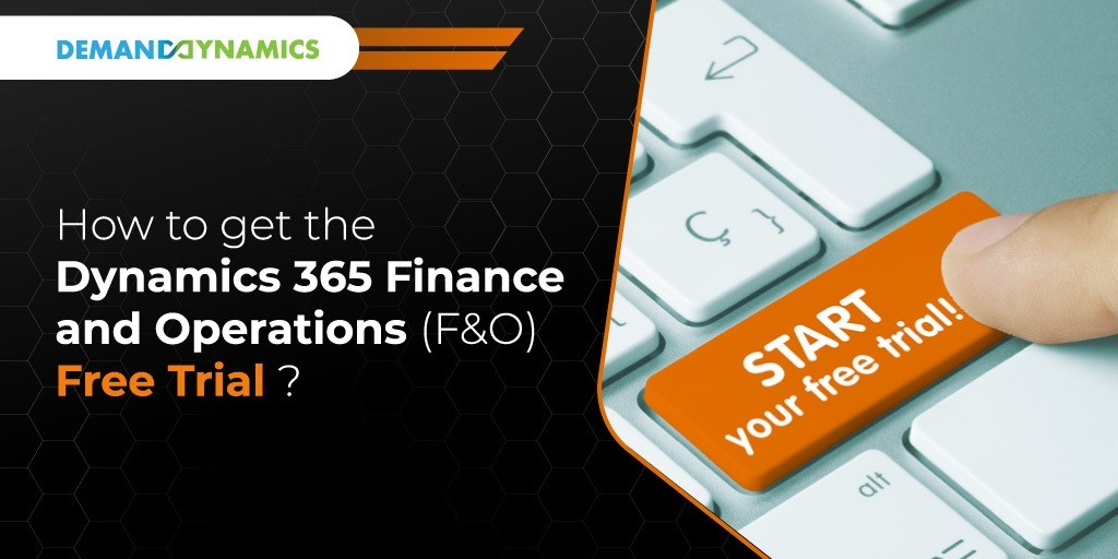 How to get a free trial for Dynamics 365 Finance and Operations (F&O)?