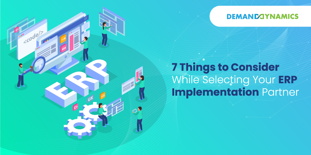 7 Things to Consider While Selecting Your ERP Implementation Partner